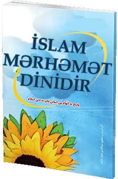 İSLAM  MƏRHƏMƏT DİNİDİR