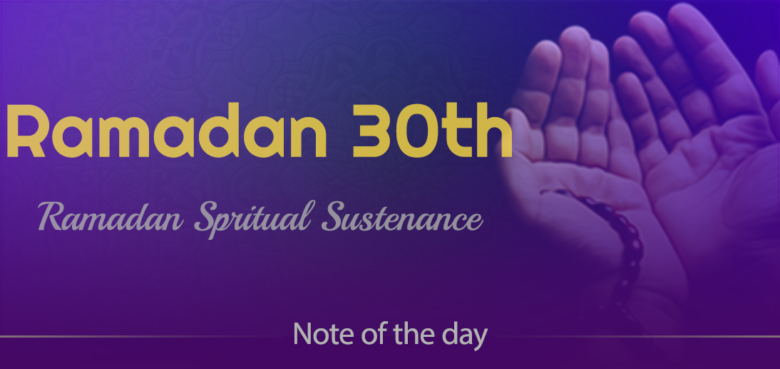 "The International Affairs Division of Ayatollah Makarem Shiraz's Office Offers Dear Brothers and Sisters the Informative Package of ""Ramadan Spiritual Sustenance-30th"""