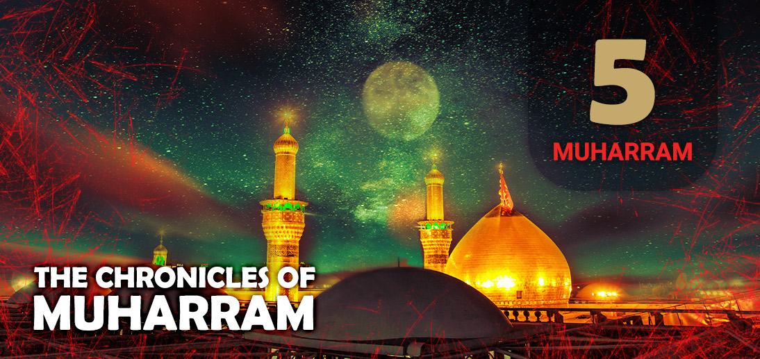 The Events of Muharram 5th as Narrated by Ayatollah Makarem Shirazi