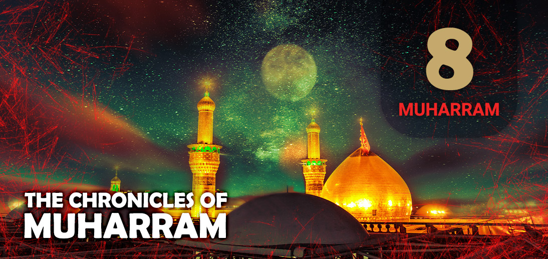 The Events of Muharram 8th as Narrated by Ayatollah Makarem Shirazi