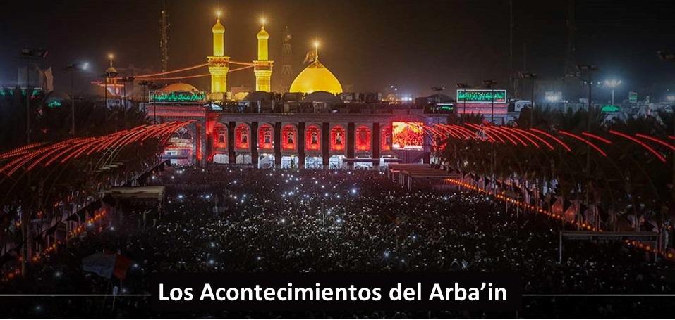 Los acontecimientos del Arba'in del Imam Husain (P)