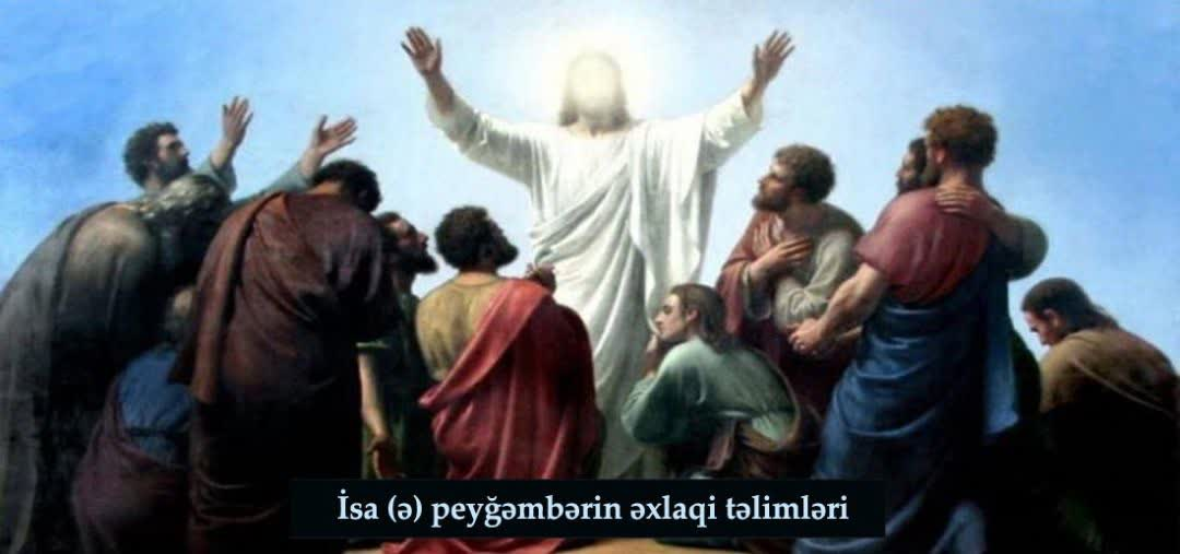 Həzrət İsanın (ə) əxlaqi təlimləri Ayətullah Məkarim Şirazinin baxışında