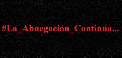 Campaña: La Abnegación Continúa